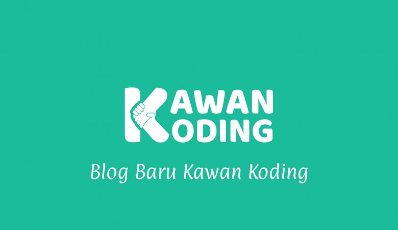 Blog Baru Kawan Koding