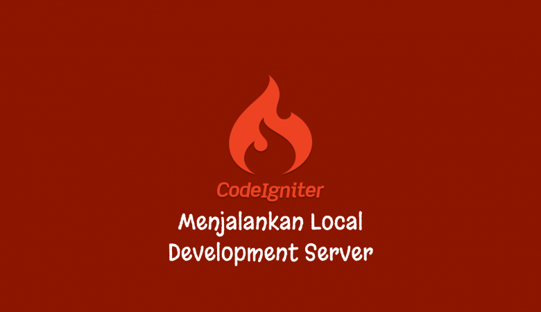 Menjalankan Local Development Server CodeIgniter 4
