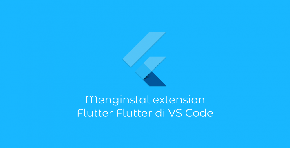 Menginstal Extension FLutter di VS Code