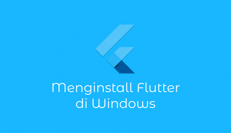 Menginstal Flutter di WIndows