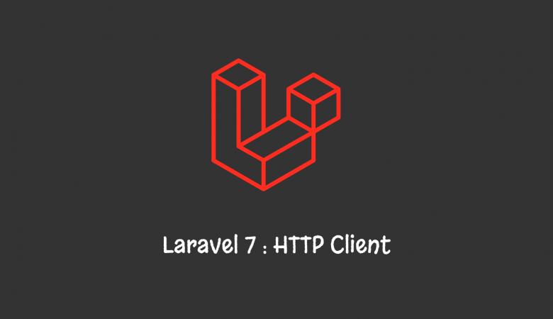 Laravel 7 - HTTP Client