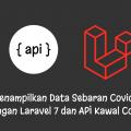 Menampilkan Data Sebaran covid-19 dengan Laravel 7