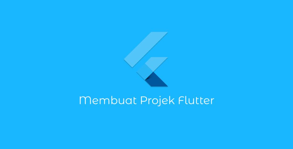 Membuat Project Flutter