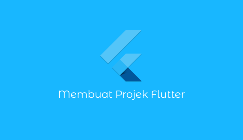 Membuat Project Flutter
