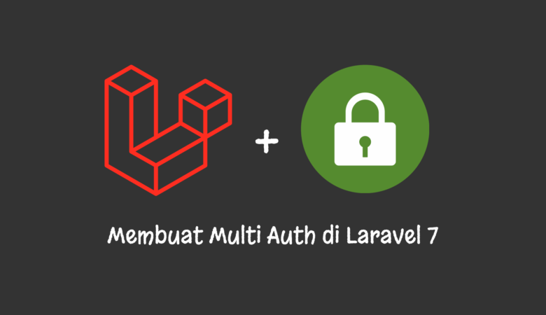 Membuat Multi Auth di Laravel 7