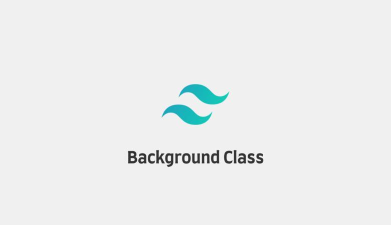 Belajar Background Class Tailwind CSS