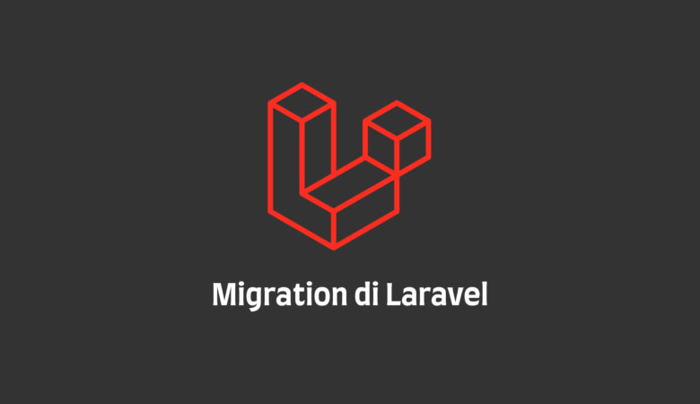 Migration di Laravel