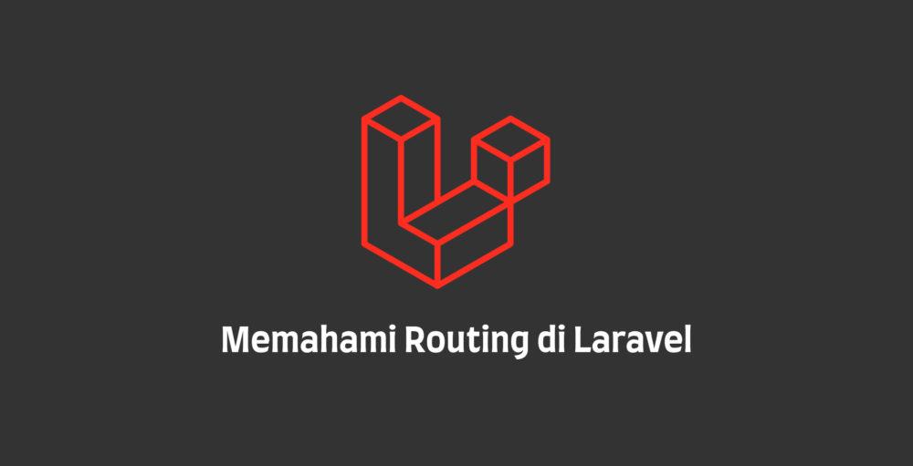 Memahami Routing Laravel