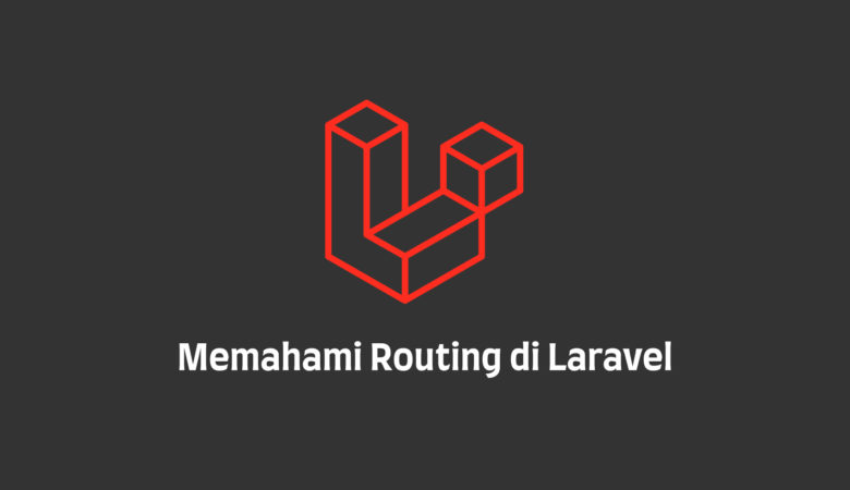 Memahami Routing Laravel