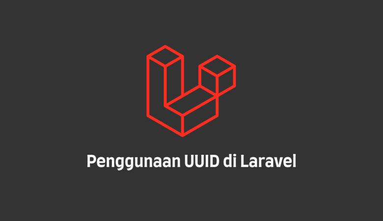 Menggunakan UUID di Laravel