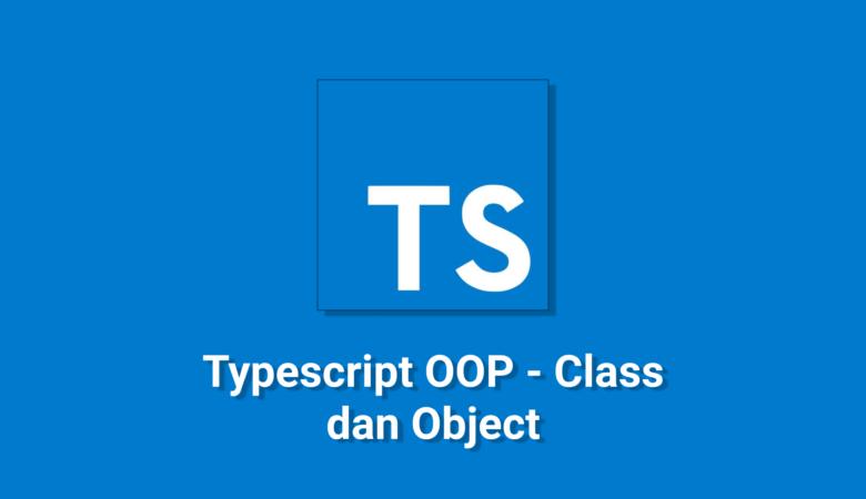 Typescript-OOP-Class-dan-Object.png