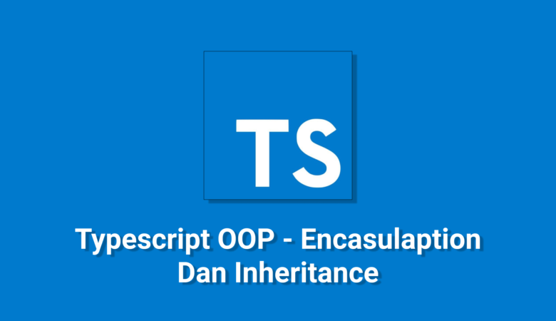 Typescript-OOP-Encasulaption-Dan-Inheritance.png