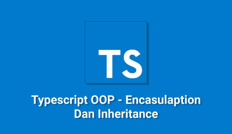 Typescript-OOP-Encasulaption-Dan-Inheritance.png