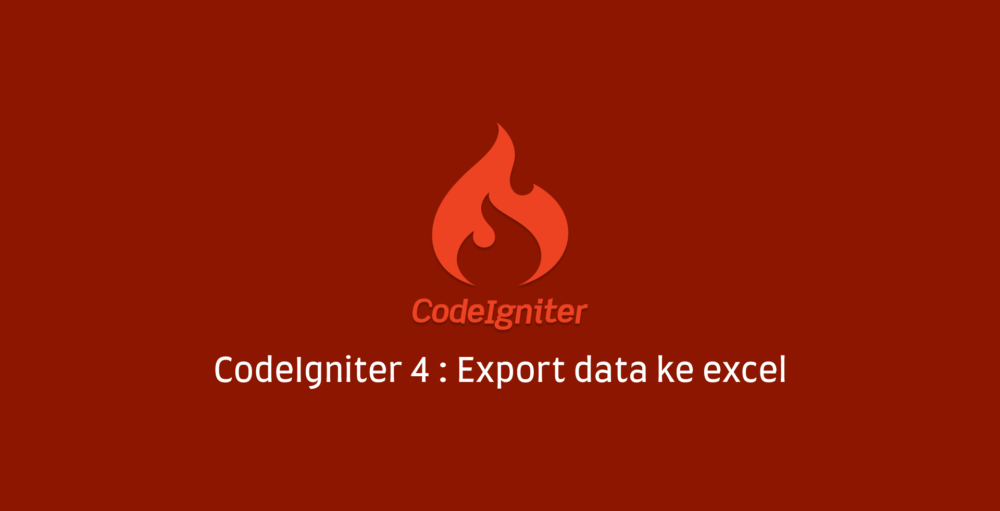 Codeigniter 4 export data ke excel